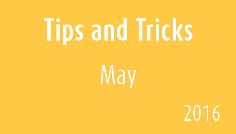 Tips and Tricks_May