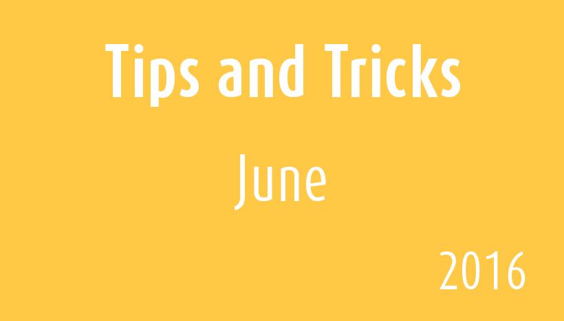 June Tips & Tricks