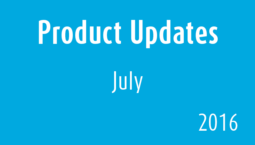 July 2016 Product Updates